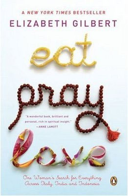 Eat Pray Love: One Women's Search for Everything Across Italy, India, and Indonesia