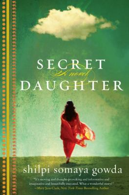 Shilpi Somaya Gowda - Secret Daughter