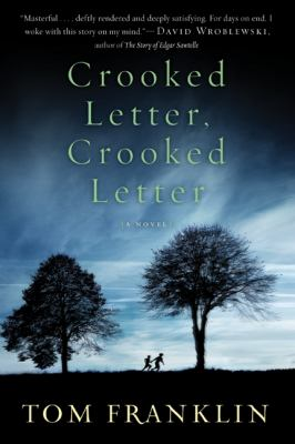 Tom Franklin - Crooked Letter, Crooked Letter