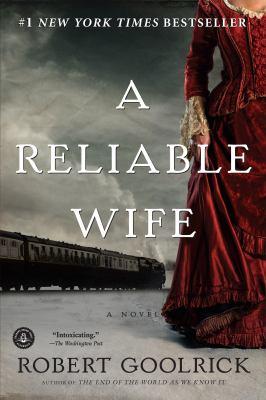 Robert Goolrick - A Reliable Wife